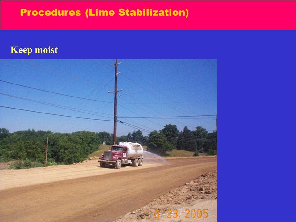 Procedures (Lime Stabilization) Keep moist