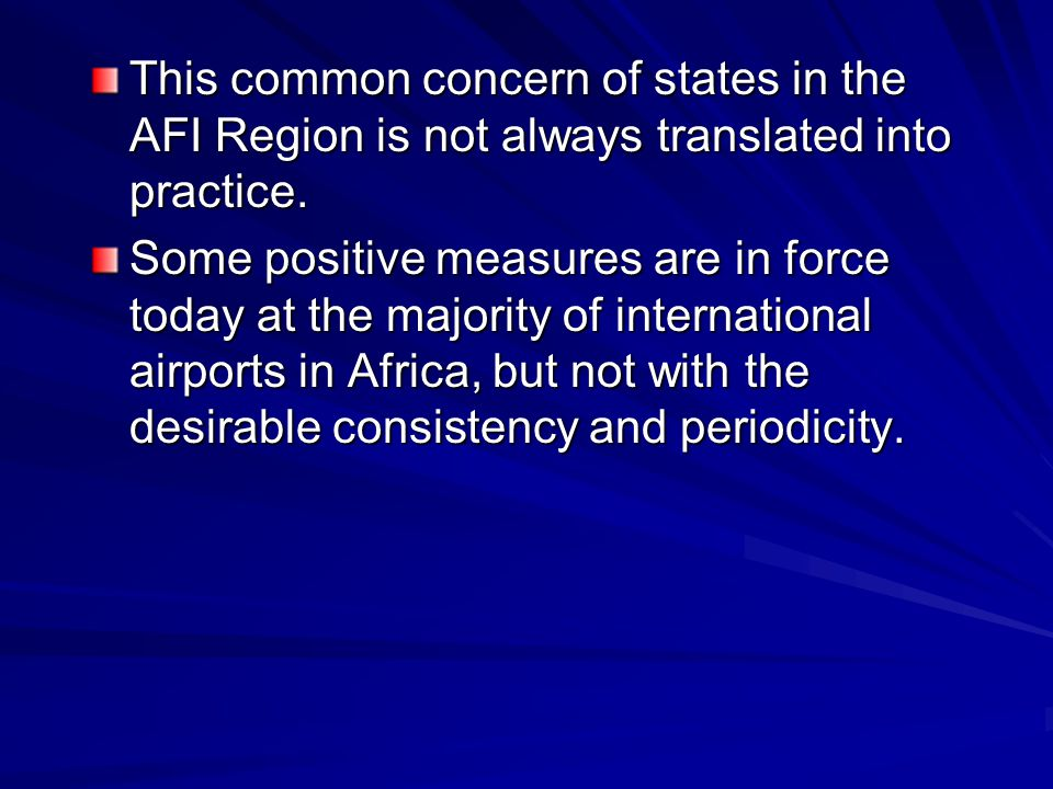 This common concern of states in the AFI Region is not always translated into practice.