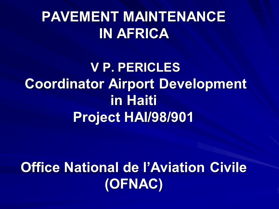 EXPERIENCE ON AIRFIELD PAVEMENT MAINTENANCE IN AFRICA V P.