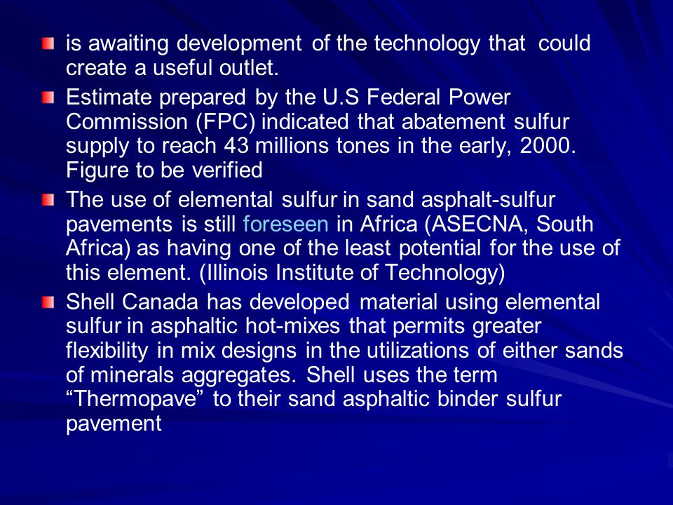 is awaiting development of the technology that could create a useful outlet. Estimate prepared by the U.S Federal Power Commission (FPC) indicated tha