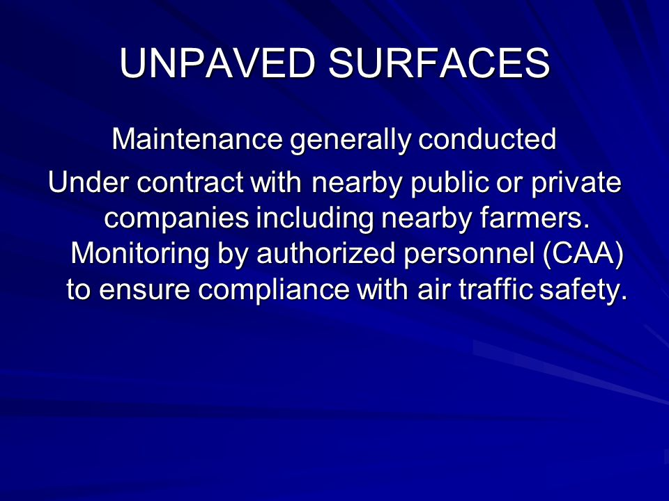 UNPAVED SURFACES Maintenance generally conducted Under contract with nearby public or private companies including nearby farmers.