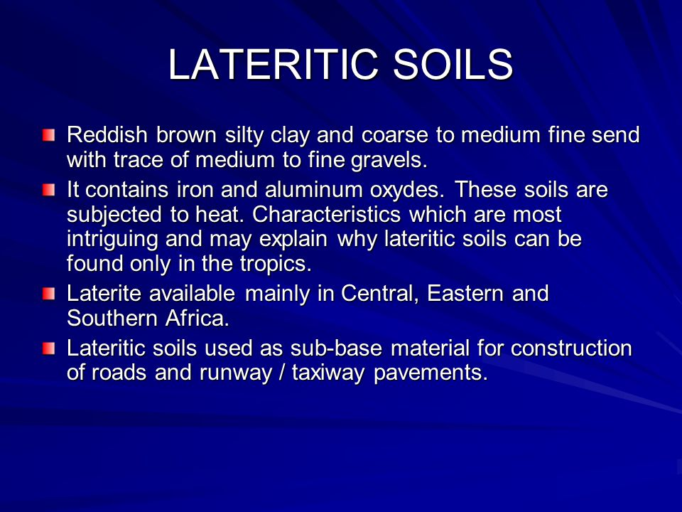 LATERITIC SOILS Reddish brown silty clay and coarse to medium fine send with trace of medium to fine gravels. It contains iron and aluminum oxydes. Th