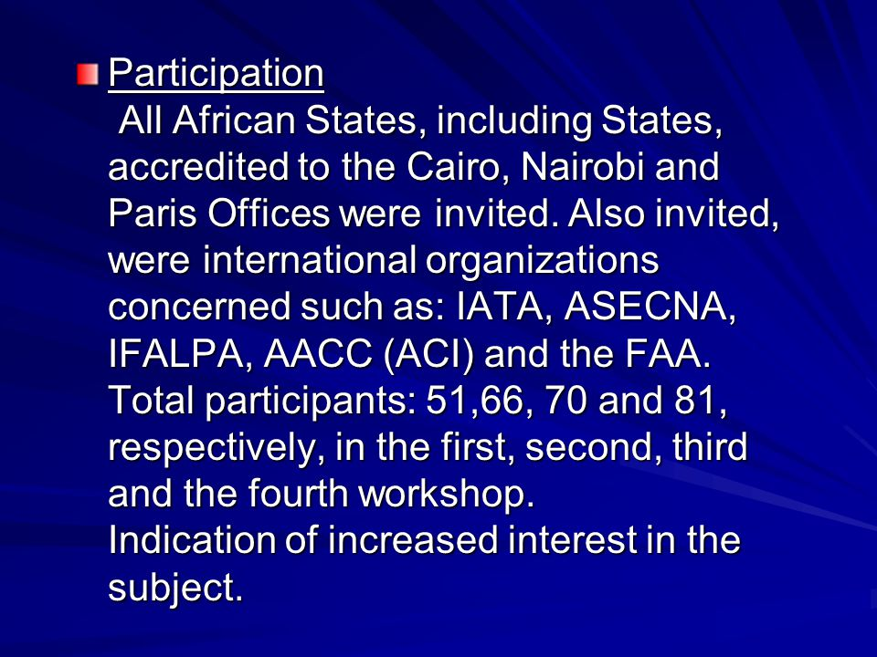 Participation All African States, including States, accredited to the Cairo, Nairobi and Paris Offices were invited.