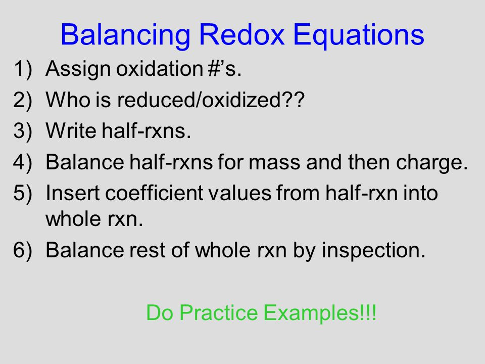 Balancing Redox Equations 1)Assign oxidation #'s. 2)Who is reduced/oxidized?.