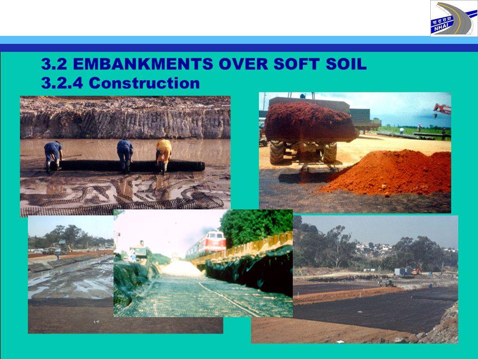 3.2 EMBANKMENTS OVER SOFT SOIL 3.2.4 Construction