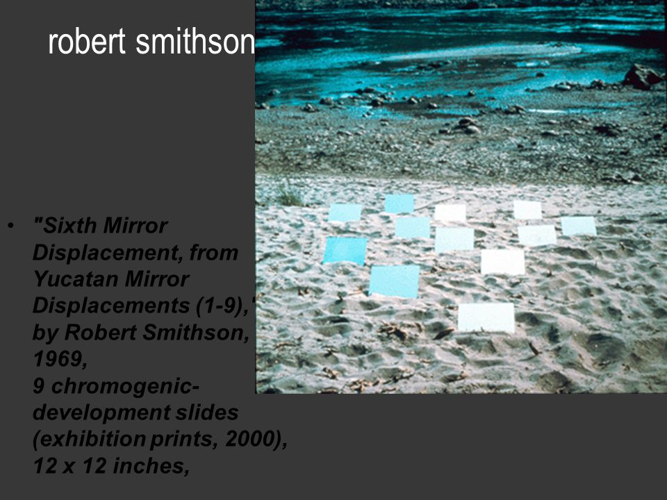 robert smithson Sixth Mirror Displacement, from Yucatan Mirror Displacements (1-9), by Robert Smithson, 1969, 9 chromogenic- development slides (exhibition prints, 2000), 12 x 12 inches,