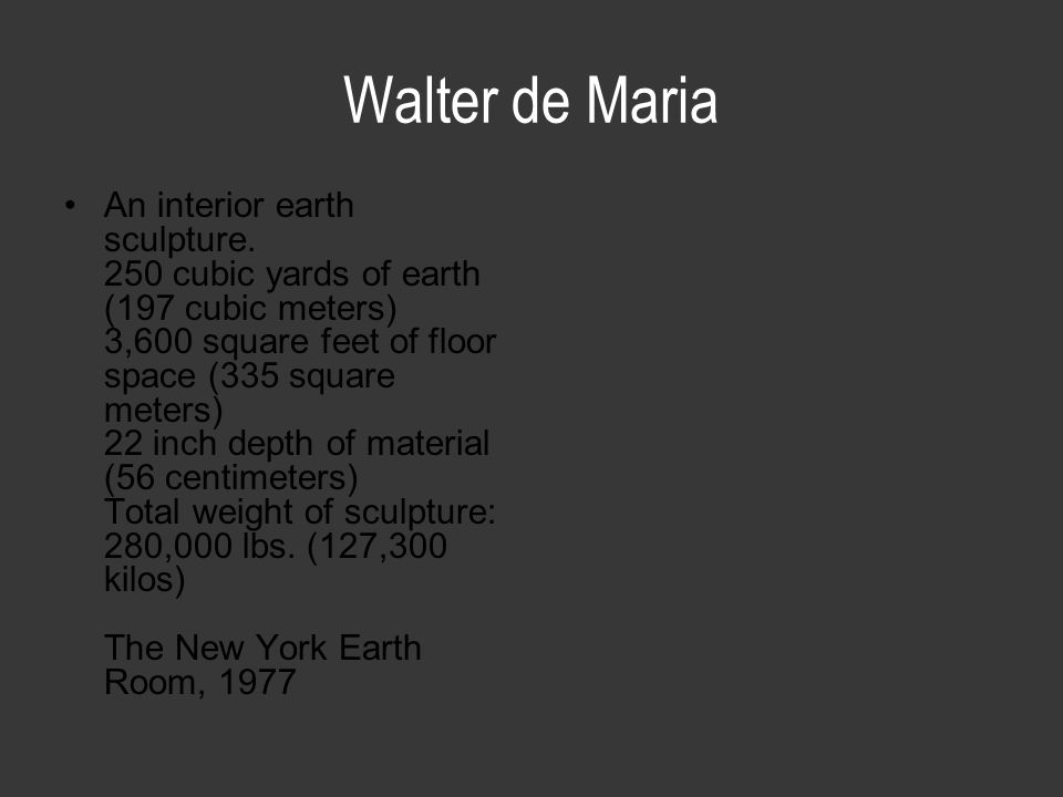 Walter de Maria An interior earth sculpture.