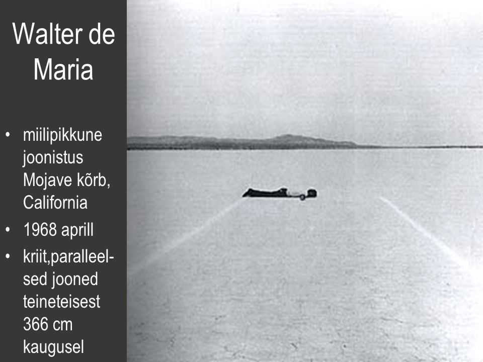 Walter de Maria miilipikkune joonistus Mojave kõrb, California 1968 aprill kriit,paralleel- sed jooned teineteisest 366 cm kaugusel