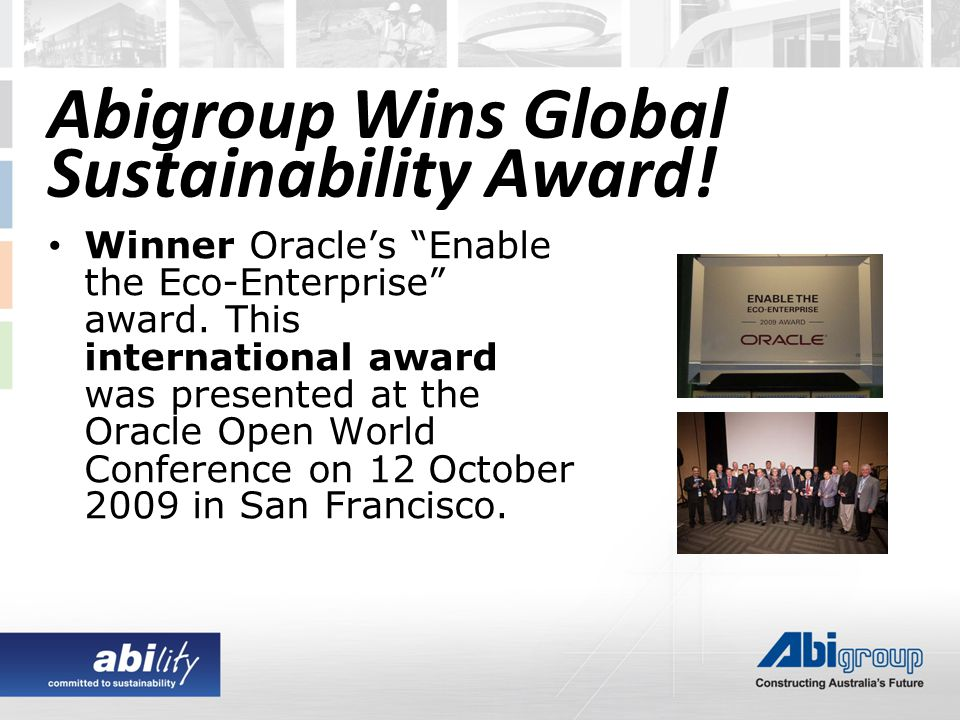 Abigroup Wins Global Sustainability Award. Winner Oracle's Enable the Eco-Enterprise award.