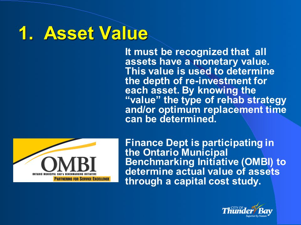 1. Asset Value It must be recognized that all assets have a monetary value.
