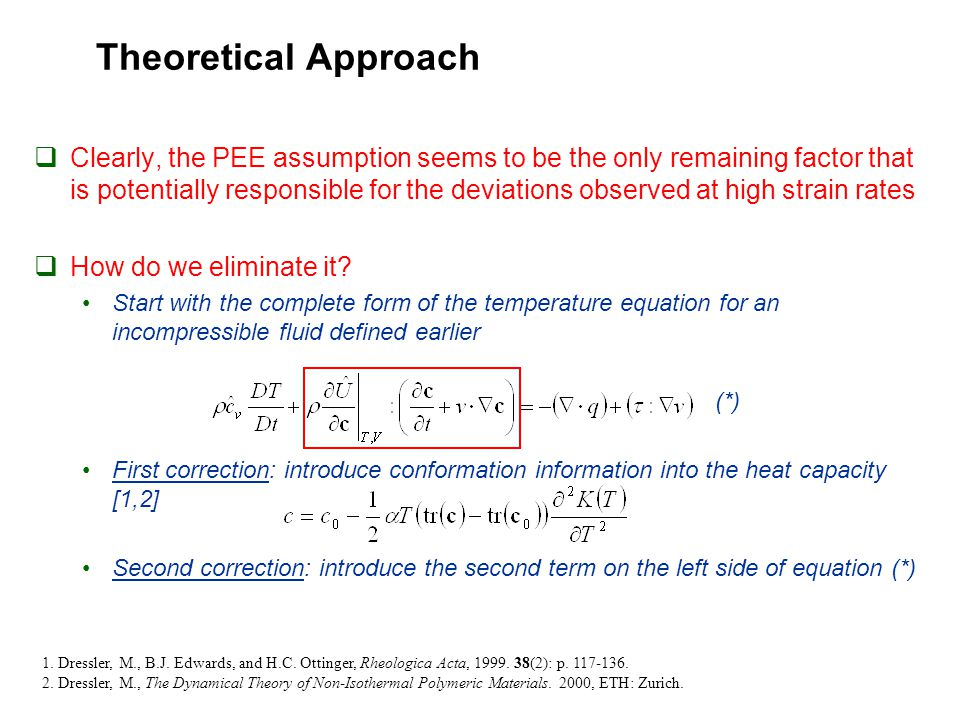 Theoretical Approach  Clearly, the PEE assumption seems to be the only remaining factor that is potentially responsible for the deviations observed at high strain rates  How do we eliminate it.