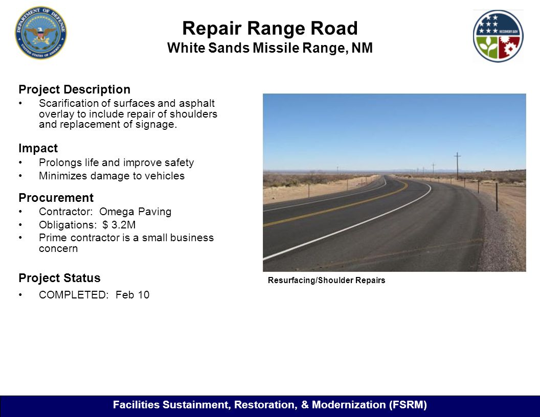 Repair Range Road White Sands Missile Range, NM Project Description Scarification of surfaces and asphalt overlay to include repair of shoulders and replacement of signage.