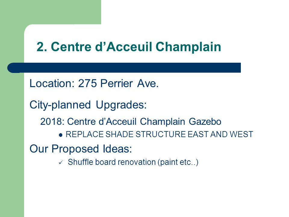 2. Centre d'Acceuil Champlain Location: 275 Perrier Ave.