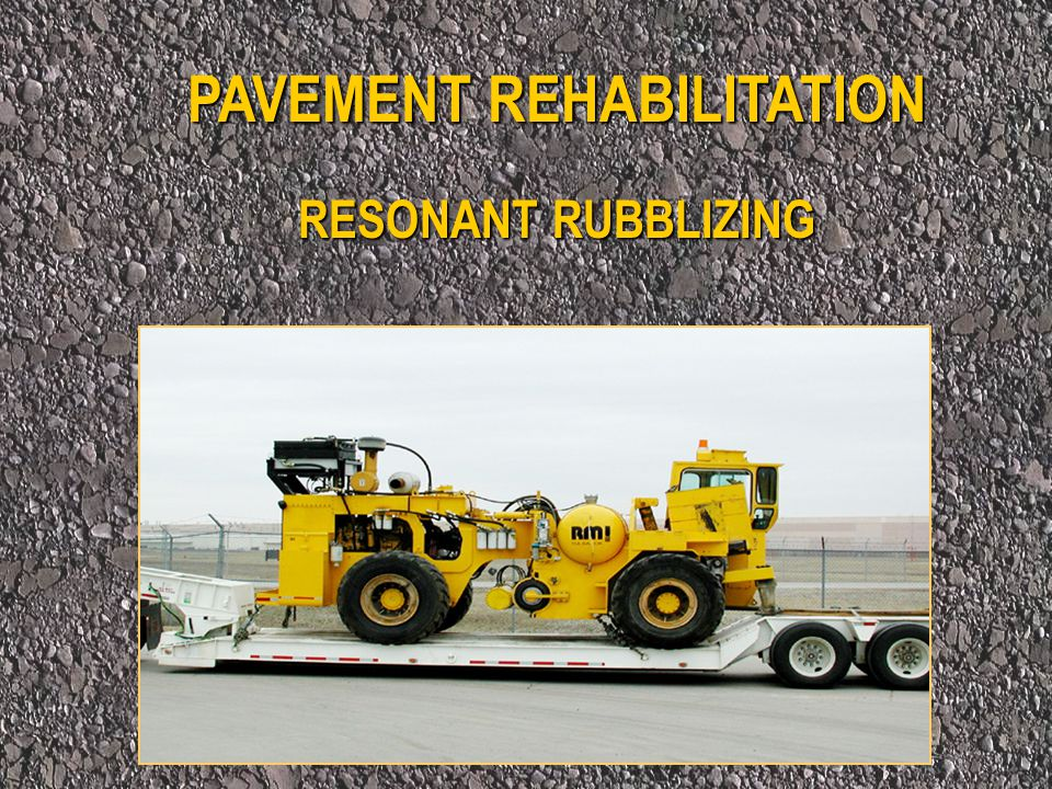 Asphalt Layer  Leveling Course on First Lift with Ability to Open Traffic  No Primer Required on Rubblized Layer  Minimum of 12.7 cm of Asphalt Overlay