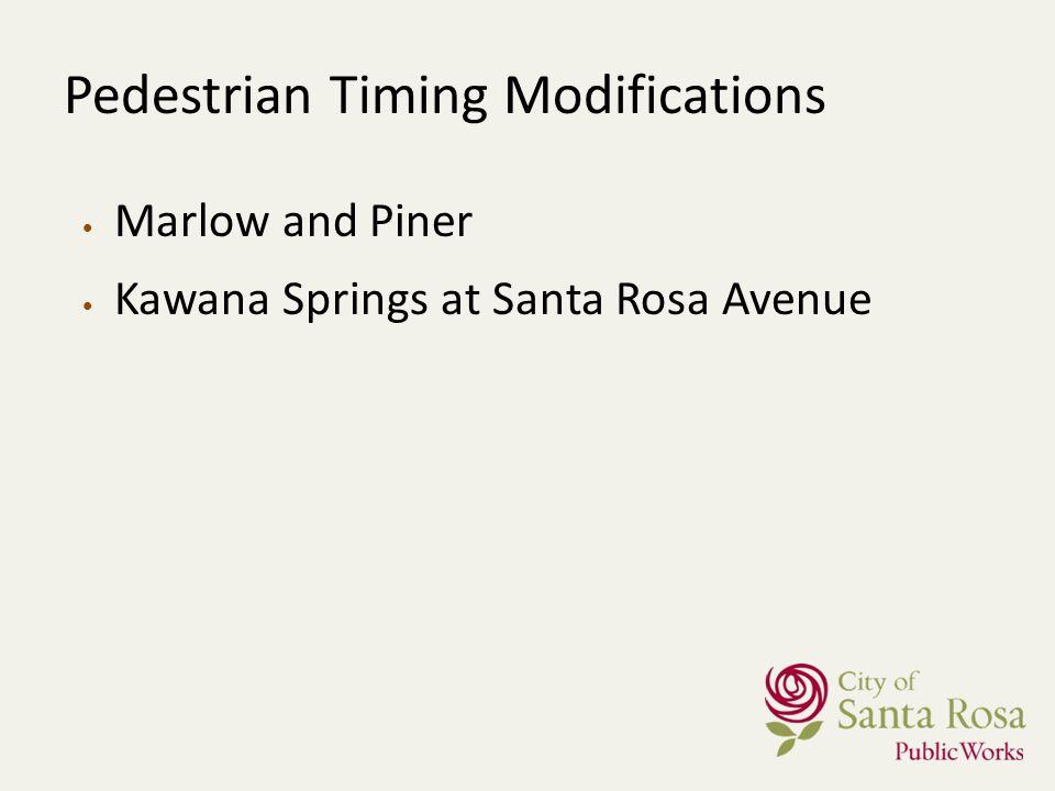 Pedestrian Timing Modifications Marlow and Piner Kawana Springs at Santa Rosa Avenue