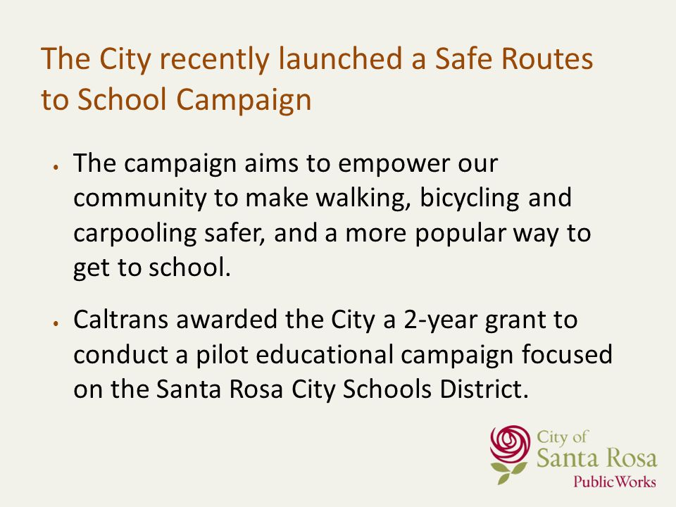 The City recently launched a Safe Routes to School Campaign The campaign aims to empower our community to make walking, bicycling and carpooling safer