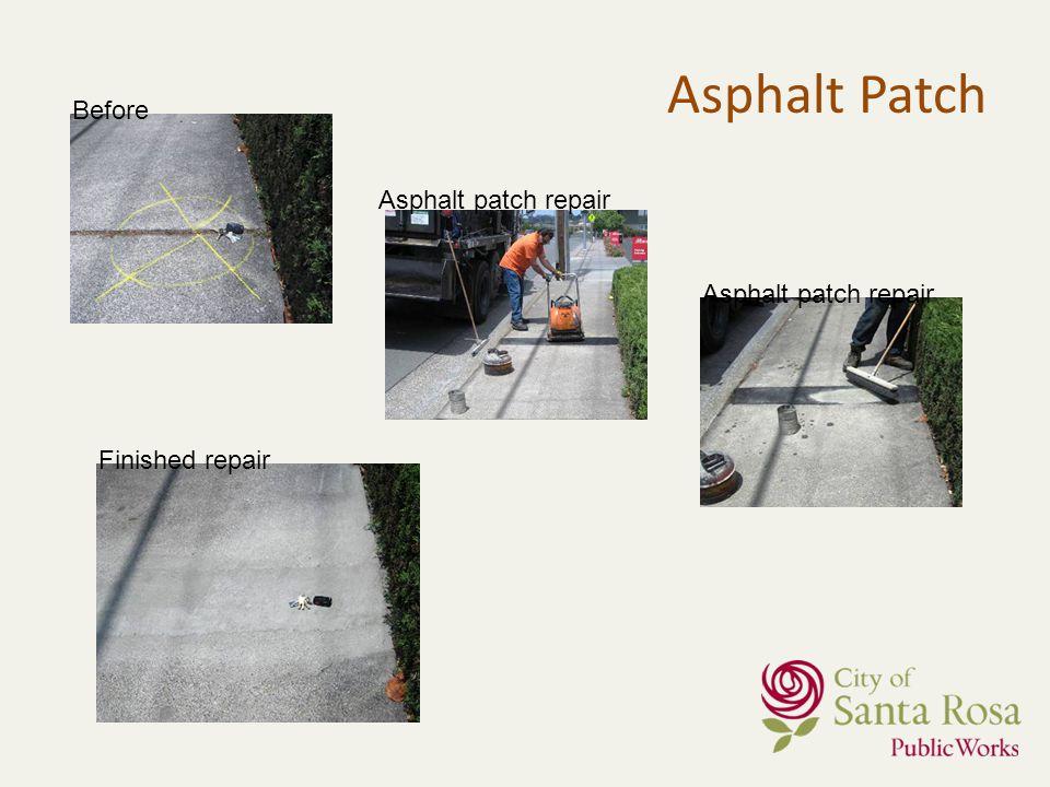 Asphalt Patch Before Asphalt patch repair Finished repair