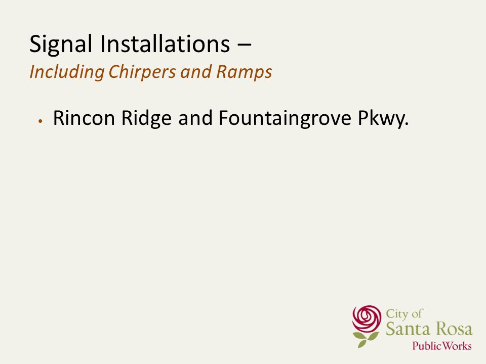 Signal Installations – Including Chirpers and Ramps Rincon Ridge and Fountaingrove Pkwy.