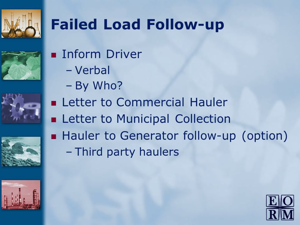 Failed Load Follow-up Inform Driver –Verbal –By Who.