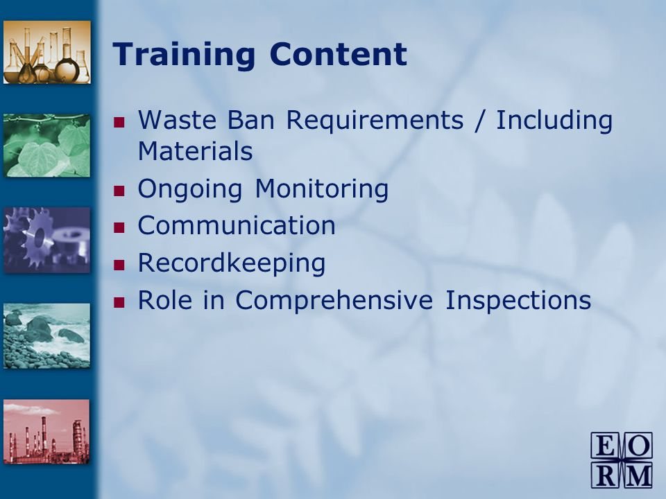Training Content Waste Ban Requirements / Including Materials Ongoing Monitoring Communication Recordkeeping Role in Comprehensive Inspections