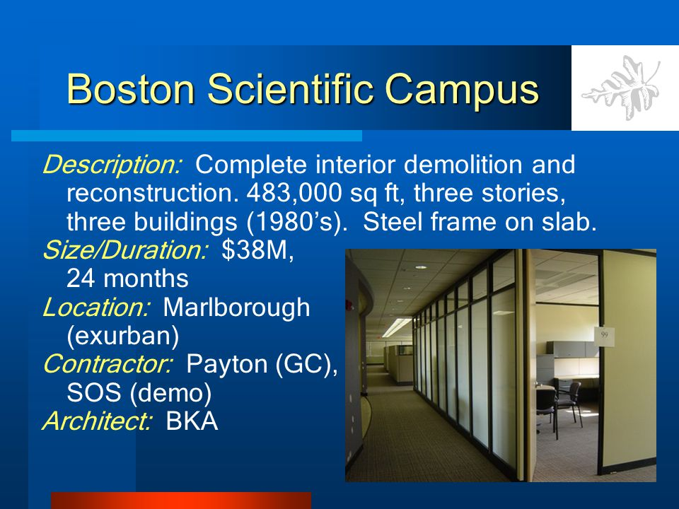 Boston Scientific Campus Description: Complete interior demolition and reconstruction.