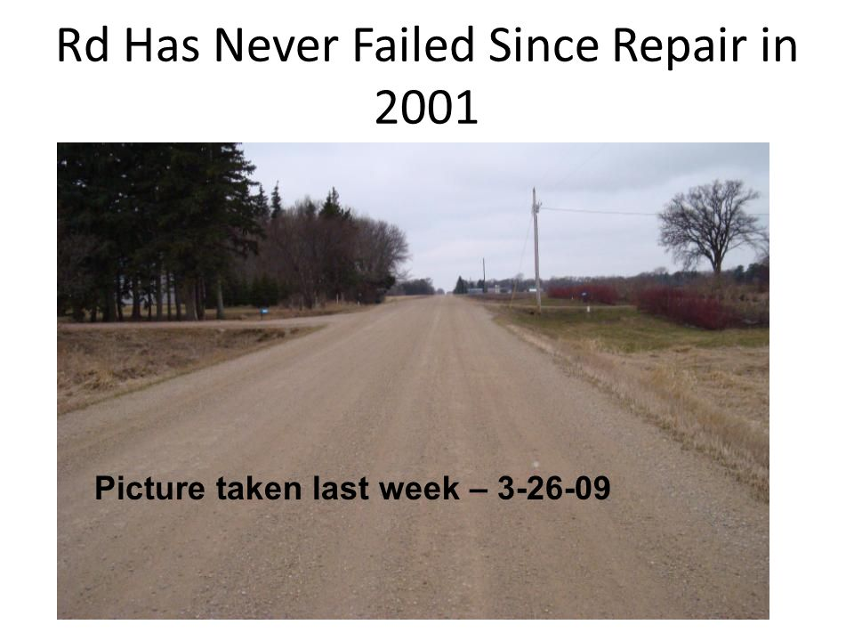 Rd Has Never Failed Since Repair in 2001 Picture taken last week – 3-26-09