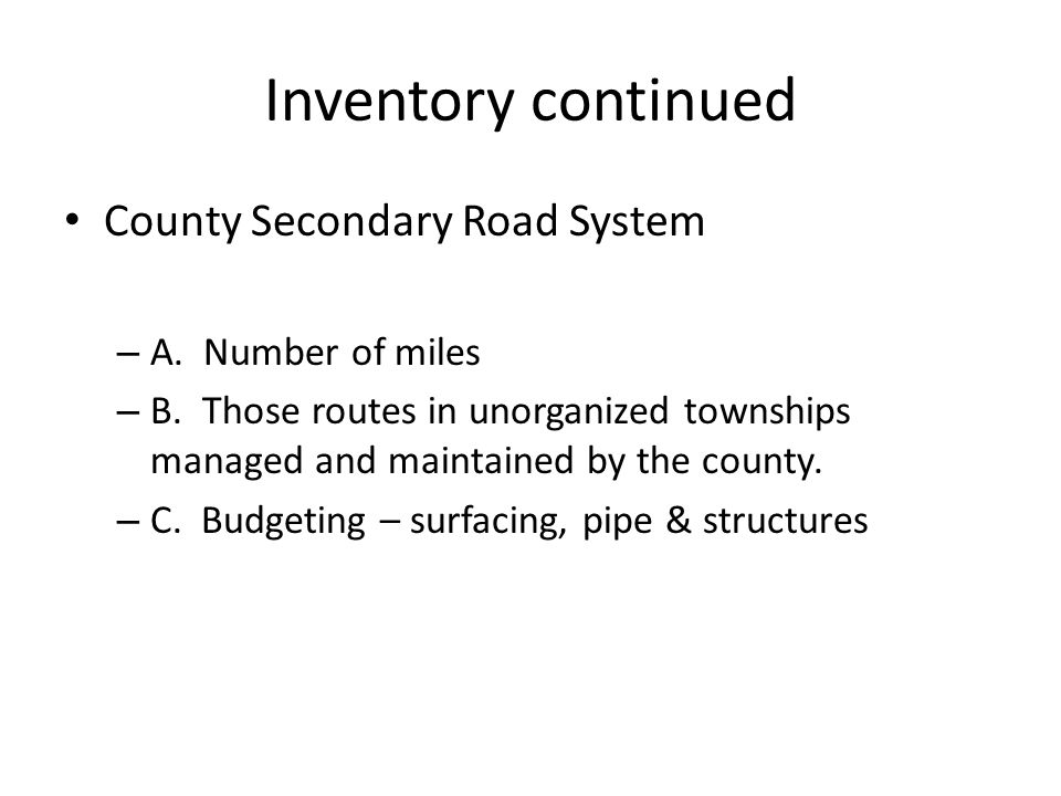 Inventory continued County Secondary Road System – A.