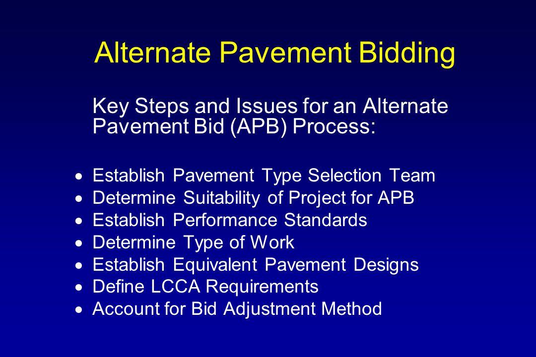 Use of Alternate Bidding  The following States/Provinces have experience with alternative bidding: –Alabama –Kansas –Kentucky –Louisiana –Maryland –Michigan –Missouri –Ohio –Pennsylvania –West Virginia