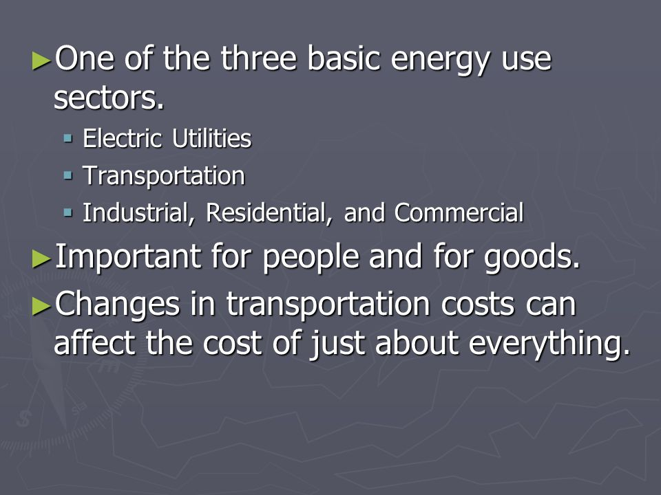 ► One of the three basic energy use sectors.