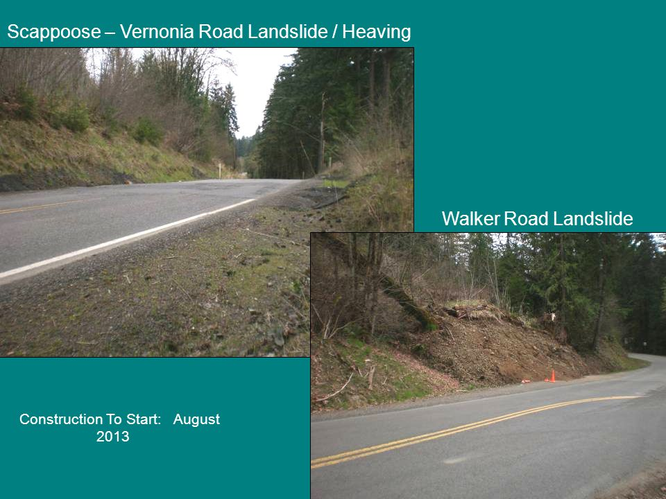 Scappoose – Vernonia Road Landslide / Heaving Walker Road Landslide Construction To Start: August 2013