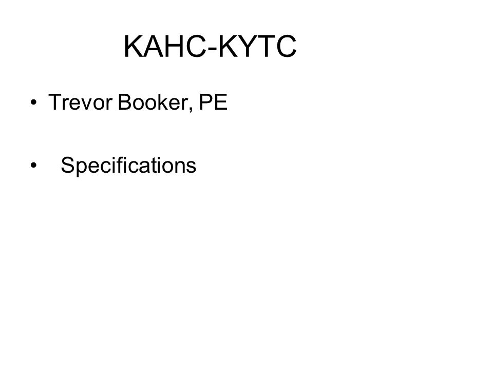 KAHC-KYTC Trevor Booker, PE Specifications