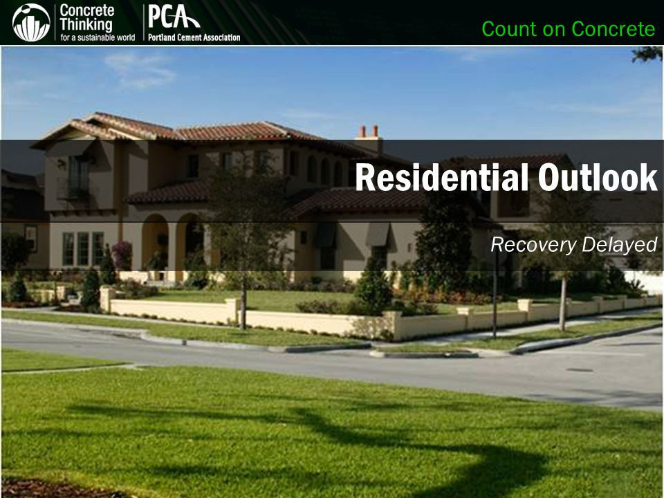 Count on Concrete Residential Outlook Recovery Delayed
