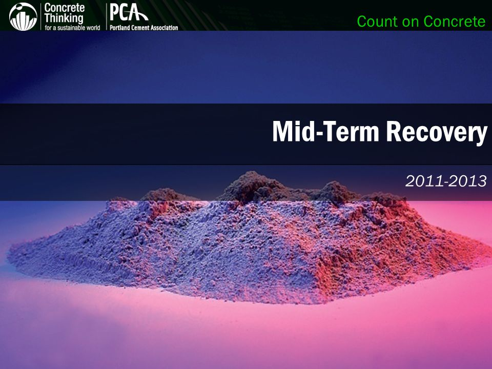 Count on Concrete Mid-Term Recovery 2011-2013