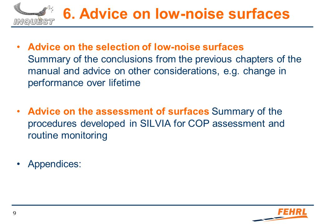 9 6. Advice on low-noise surfaces Advice on the selection of low-noise surfaces Summary of the conclusions from the previous chapters of the manual an
