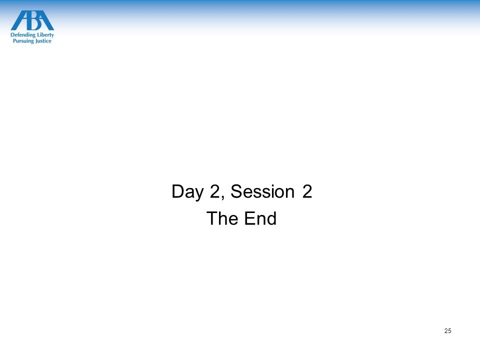 Day 2, Session 2 The End 25