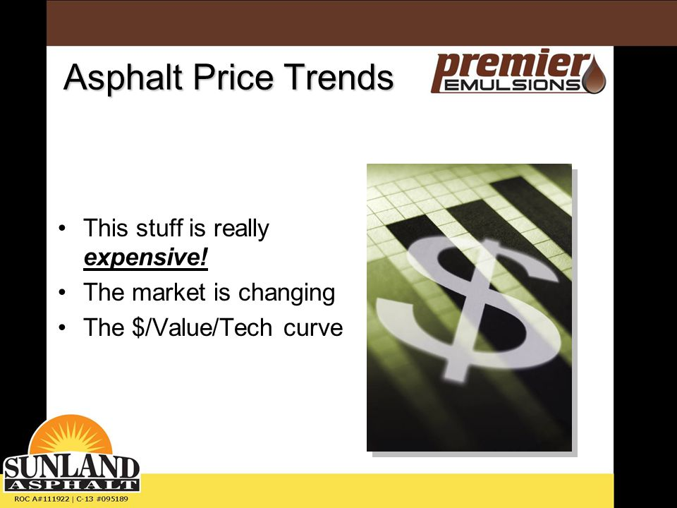 Asphalt Price Trends Arizona's unique market Q3 of '05 through present Effects of the housing market The future