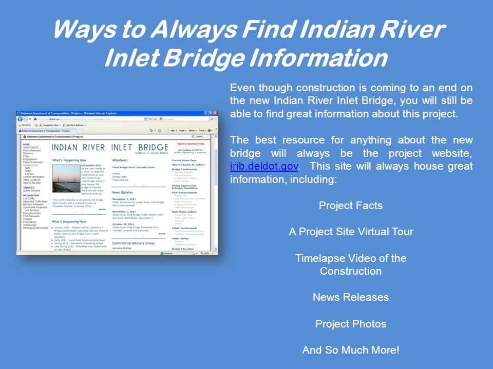Ways to Always Find Indian River Inlet Bridge Information Even though construction is coming to an end on the new Indian River Inlet Bridge, you will still be able to find great information about this project.