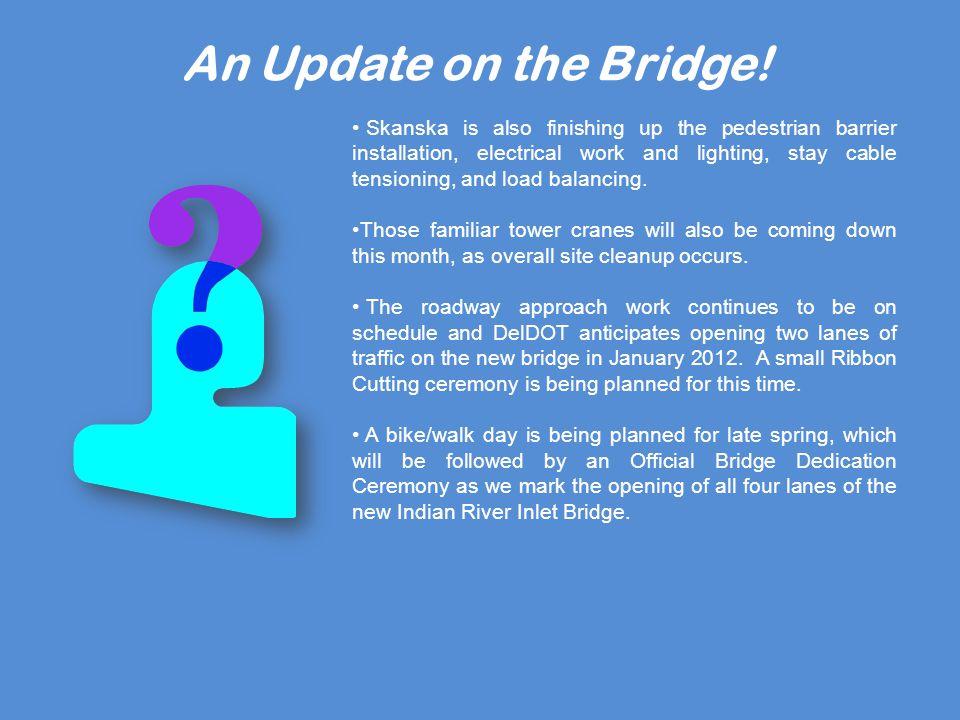 An Update on the Bridge.