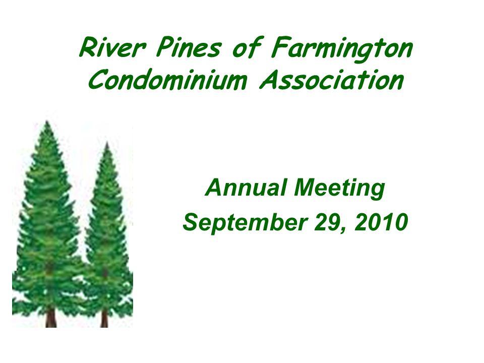 Annual Meeting September 29, 2010 River Pines of Farmington Condominium Association