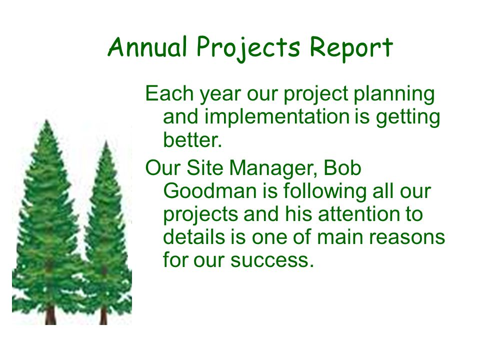 Annual Projects Report Each year our project planning and implementation is getting better.