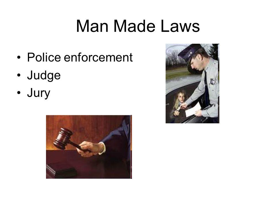 Man Made Laws Police enforcement Judge Jury