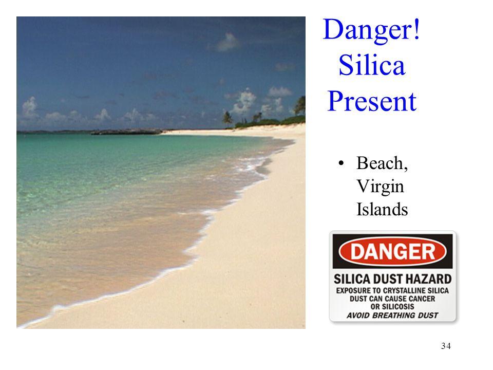 34 Danger! Silica Present Beach, Virgin Islands