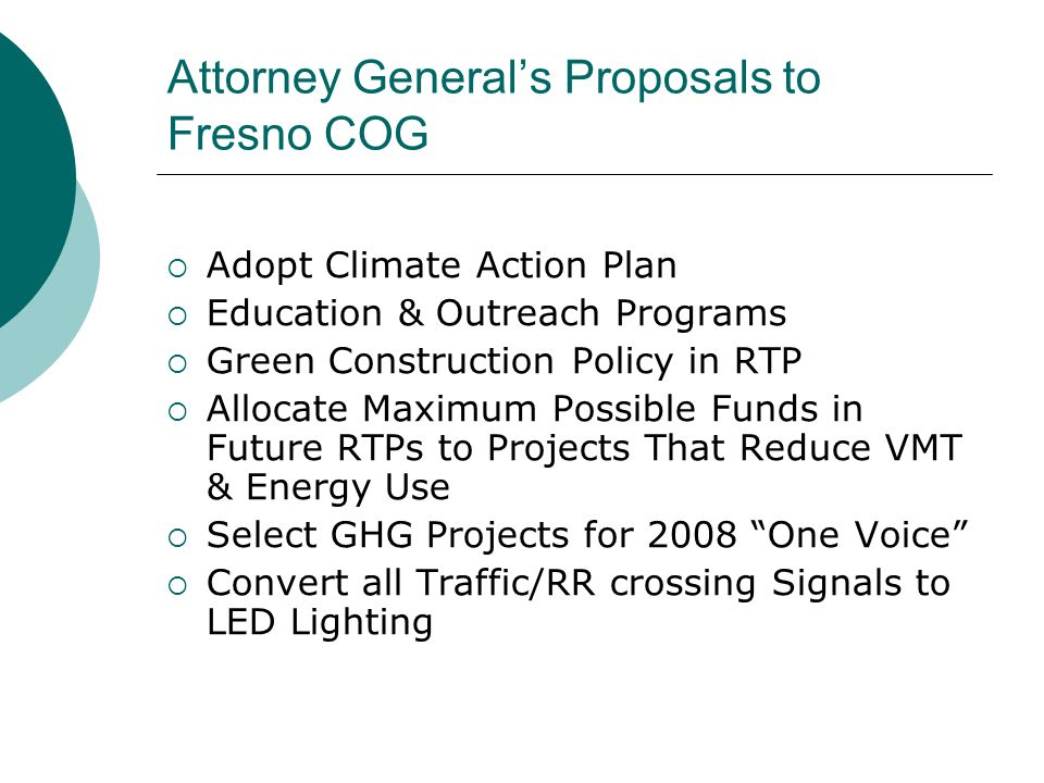 Attorney General's Proposals to Fresno COG  Adopt Climate Action Plan  Education & Outreach Programs  Green Construction Policy in RTP  Allocate M