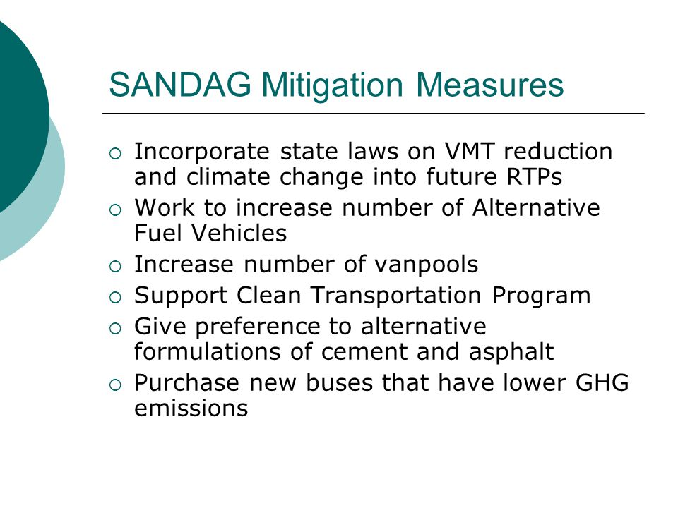 SANDAG Mitigation Measures  Incorporate state laws on VMT reduction and climate change into future RTPs  Work to increase number of Alternative Fuel