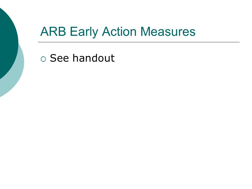 ARB Early Action Measures  See handout