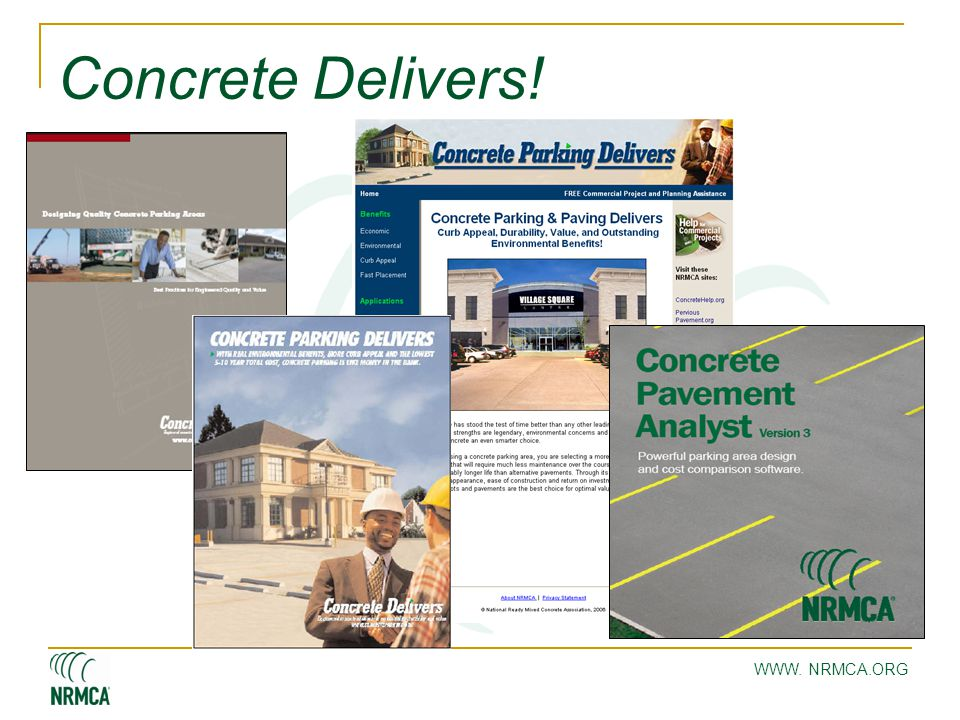WWW. NRMCA.ORG Concrete Delivers!