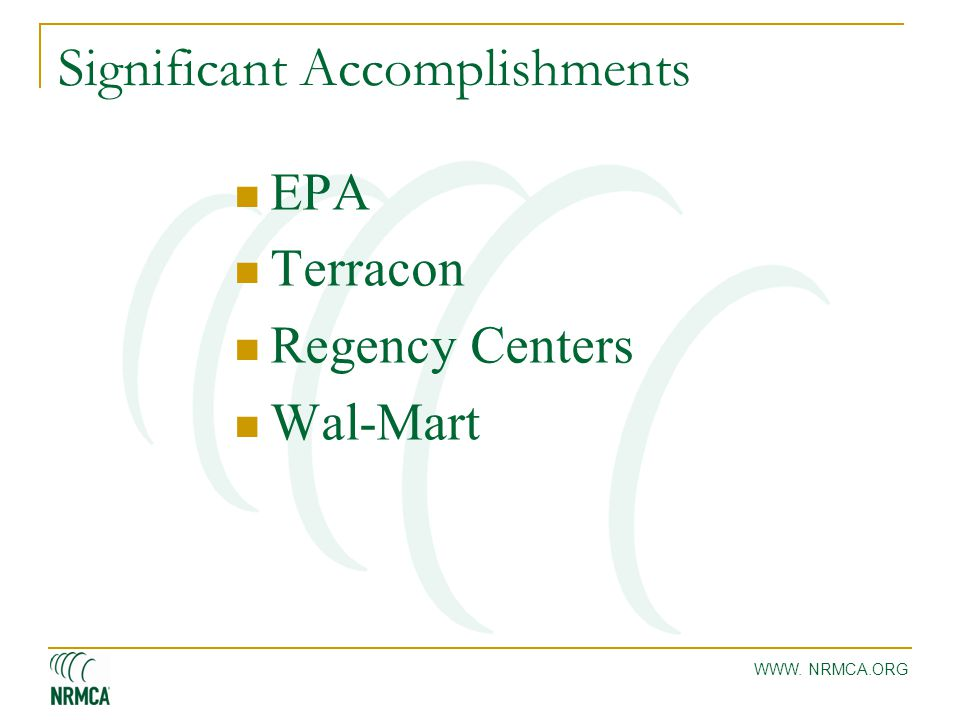 Significant Accomplishments EPA Terracon Regency Centers Wal-Mart