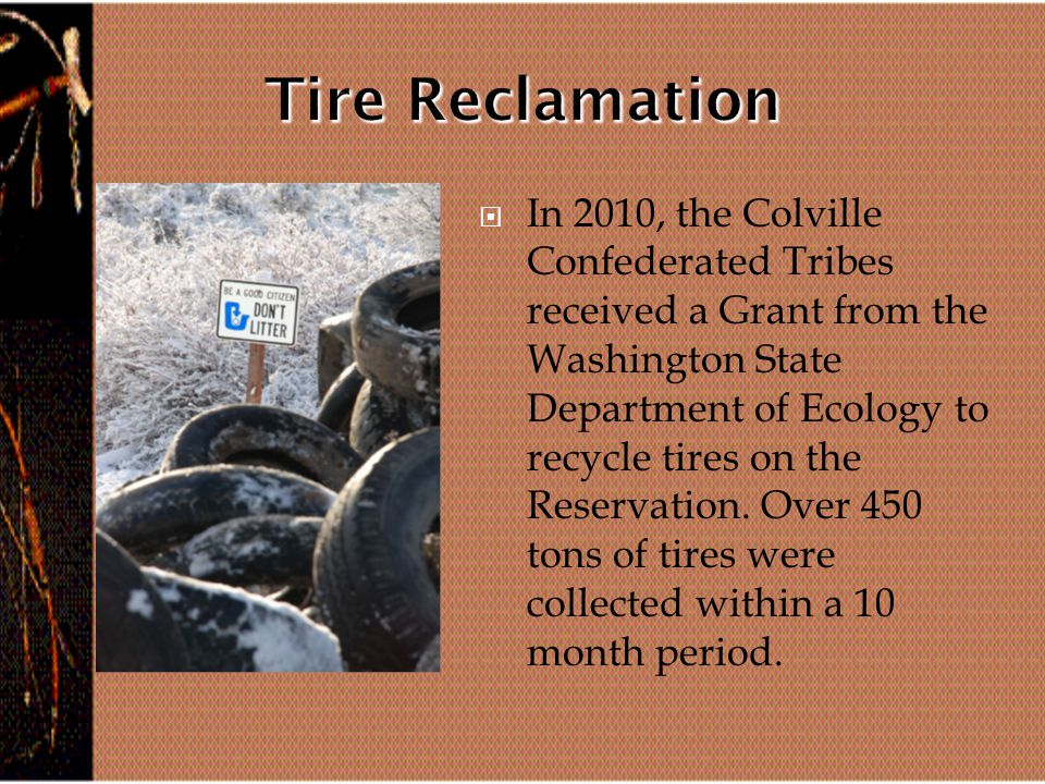  Environmental Trust program paid for our equipment in 2010  We receive all refrigerators from Tribal members free of charge.