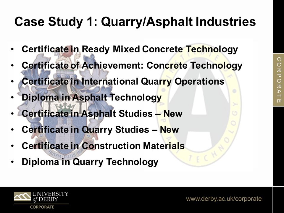 Case Study 1: Quarry/Asphalt Industries Certificate in Ready Mixed Concrete Technology Certificate of Achievement: Concrete Technology Certificate in