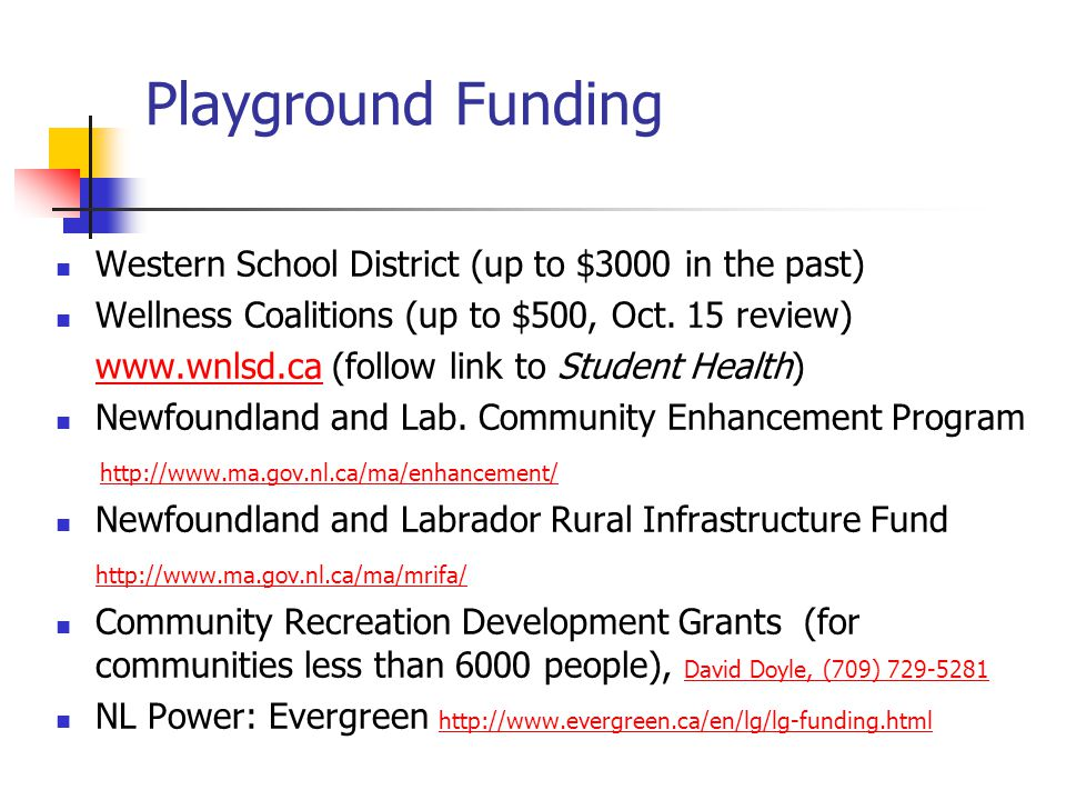 Playground Funding Western School District (up to $3000 in the past) Wellness Coalitions (up to $500, Oct.